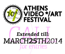 ATHENS VIDEO ART FESTIVAL - extended call for entries